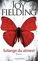 Joy Fielding: Solange du atmest ★★★★