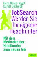 Hans Rainer Vogel: JobSearch. Werden Sie Ihr eigener Headhunter ★★★★