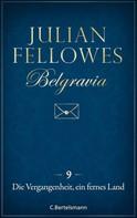 Julian Fellowes: Belgravia (9) - Die Vergangenheit, ein fremdes Land ★★★★