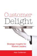 Alain Guillemain: Customer Delight
