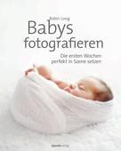 Robin Long: Babys fotografieren ★★★★★