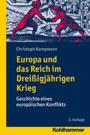 Christoph Kampmann: Europa und das Reich im Dreißigjährigen Krieg ★★★★★
