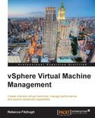 Rebecca Fitzhugh: vSphere Virtual Machine Management