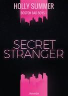 Holly Summer: Secret Stranger (Boston Bad Boys Band 1) ★★★★