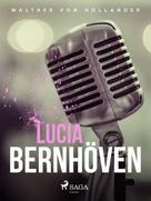 Walther von Hollander: Lucia Bernhöven