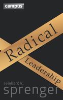 Reinhard K. Sprenger: Radical Leadership