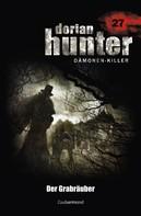 Ernst Vlcek: Dorian Hunter 27 - Der Grabräuber