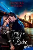 Jennifer Wellen: Zum Teufel mit dir und der Liebe ★★★★