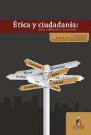 Fabio Orlando Neira Sánchez: Ética y ciudadanía: de la reflexión a la acción