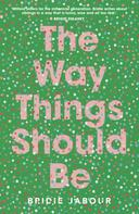 Bridie Jabour: The Way Things Should Be