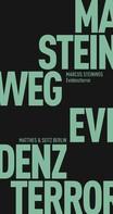 Marcus Steinweg: Evidenzterror