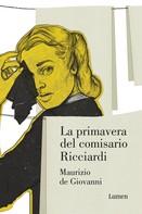 Maurizio de Giovanni: La primavera del comisario Ricciardi (Comisario Ricciardi 2)