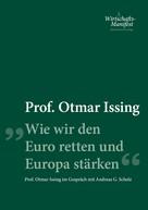 Otmar Ising: Wie wir den Euro retten und Europa stärken