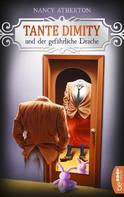 Nancy Atherton: Tante Dimity und der gefährliche Drache ★★★★