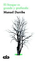Manuel Darriba: El bosque es grande y profundo