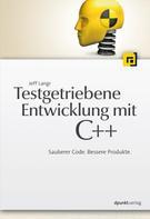 Jeff Langr: Testgetriebene Entwicklung mit C++