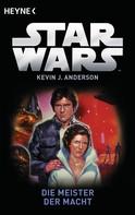 Kevin J. Anderson: Star Wars™: Die Meister der Macht ★★★★