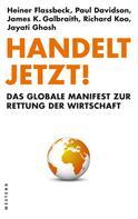 Heiner Flassbeck: Handelt jetzt! ★★★★