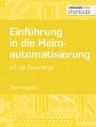 Sven Ruppert: Einführung in die Heimautomatisierung