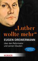 """Eugen Drewermann: """"Luther wollte mehr"""" ★★★★"""