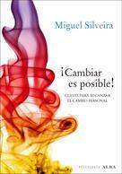Miguel Silveira: ¡Cambiar es posible!