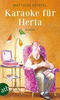 Matthias Keidtel: Karaoke für Herta ★★★★