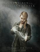 Nicole Böhm: Die Chroniken der Seelenwächter - Band 6: Spiel mit dem Feuer (Urban Fantasy) ★★★★★