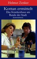 Helmut Zenker: Kottan ermittelt: Das Krankenhaus am Rande der Stadt ★★★★