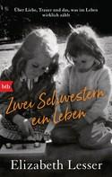 Elizabeth Lesser: Zwei Schwestern, ein Leben ★★★