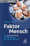 Ulrike A.S. Heise: Faktor Mensch
