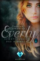 Vivien Sprenger: Everly 1: Schattenreich des Himmels ★★★★