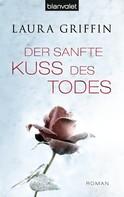 Laura Griffin: Der sanfte Kuss des Todes ★★★★★