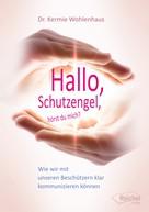 Kermie Wohlenhaus, Phd: Hallo, Schutzengel, hörst du mich? ★★★★