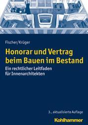 Honorar und Vertrag beim Bauen im Bestand - Ein rechtlicher Leitfaden für Innenarchitekten