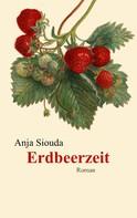Anja Siouda: Erdbeerzeit