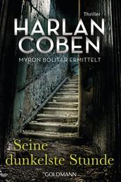 Seine dunkelste Stunde - Myron Bolitar ermittelt - Myron-Bolitar-Reihe 7 - Thriller