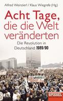 Alfred Weinzierl: Acht Tage, die die Welt veränderten ★★★