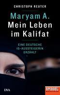 Christoph Reuter: Maryam A.: Mein Leben im Kalifat ★★★★