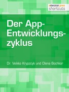 Dr. Veikko Krypzcyk: Der App-Entwicklungszyklus