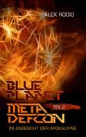 Alex Rodig: Blue Planet Meta Defcon – Teil 2
