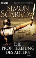 Simon Scarrow: Die Prophezeiung des Adlers ★★★★★