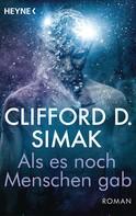 Clifford D. Simak: Als es noch Menschen gab ★★★★