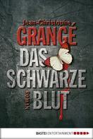 Jean-Christophe Grangé: Das schwarze Blut ★★★★
