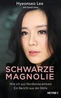 Hyeonseo Lee: Schwarze Magnolie ★★★★★