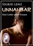 Sigrid Lenz: Unnahbar - Eine Liebe unter Frauen ★★★