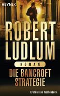 Robert Ludlum: Die Bancroft Strategie ★★★★
