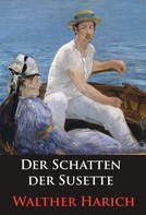 Walther Harich: Der Schatten der Susette
