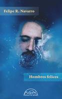 Felipe R. Navarro: Hombres felices