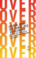 Jesper Juul: Die Kunst des Scheiterns