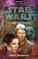 Troy Denning: Star Wars. Der Geist von Tatooine ★★★★★